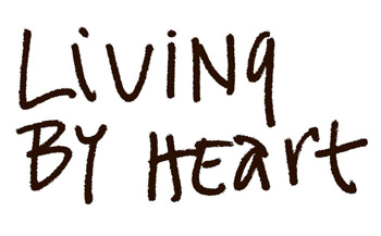 LIVING BY HEART